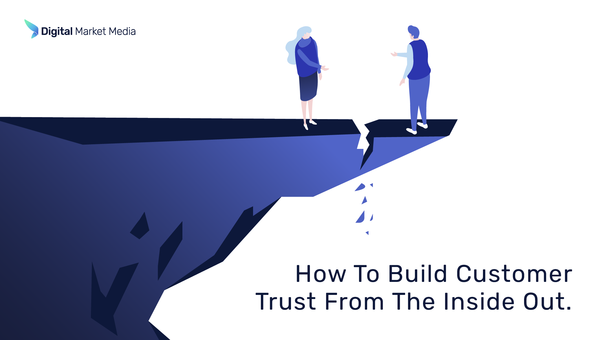 How to Build Customer Trust from the Inside Out